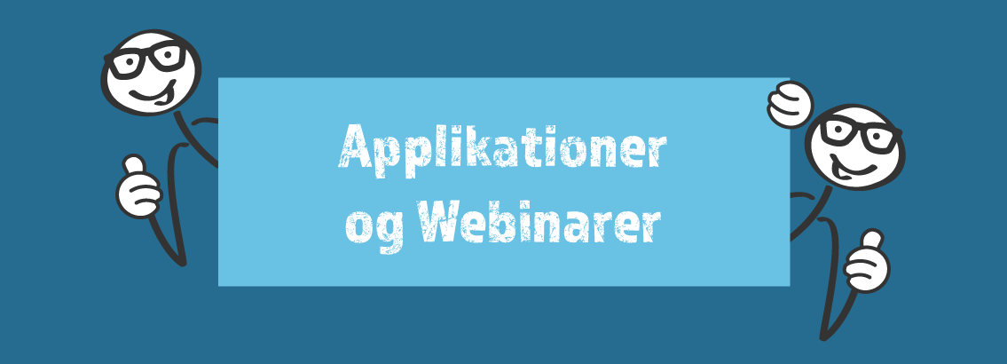 Applikationer og Webinarer